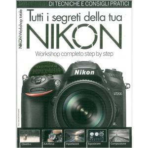 TUTTI I SEGRETI DELLA TUA NIKON speciale di Nikon Photografy