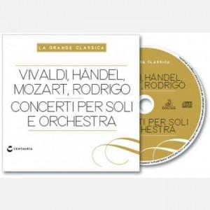 La grande classica Vivaldi, Haendel, Mozart, Rodrigo