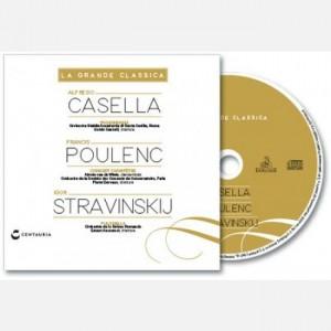 La grande classica Casella, Poulenc, Stravinskij