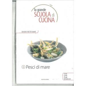 PESCI DI MARE - La grande scuola di cucina c/DVD vol.6