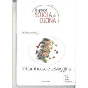 CARNI ROSSE E SELVAGGINA - La grande scuola di cucina c/DVD vol.8