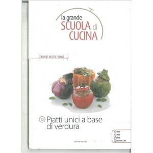 PIATTI UNICI A BASE DI VERDURE - La grande scuola di cucina c/DVD vol.13