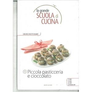 PICCOLA PASTICCERIA E CIOCCOLATO - La grande scuola di cucina c/DVD vol.12