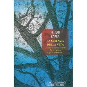 LA SCIENZA DELLA VITA di Fritjof Capra - vol.2 La scienza come un romanzo