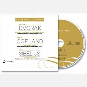 La grande classica Dvorak, Copland, Sibelius