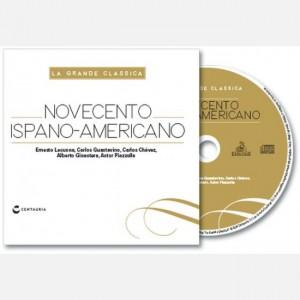 La Grande Classica Lecuona- Gustavino - Chavez - Ginastera - Piazzolla, Novecento Ispano-Americano