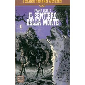 I grandi romanzi Western - Il Sentiero Della Morte  di Frank Leslie