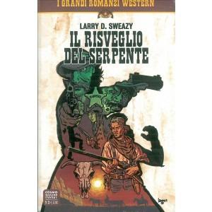 I GRANDI ROMANZI WESTERN - Il Risveglio Del Serpente di Larry D. Sweazy