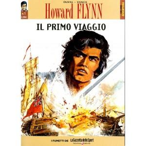 Howard Flynn - N° 1 - Il Primo Viaggio/All'Arrembaggio! - Collana Avventura La Gazzetta Dello Sport