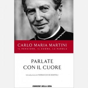 Carlo Maria Martini - Il pensiero, il cuore, la parola Parlate con il cuore