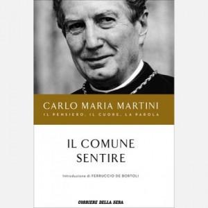 Carlo Maria Martini - Il pensiero, il cuore, la parola Il comune sentire