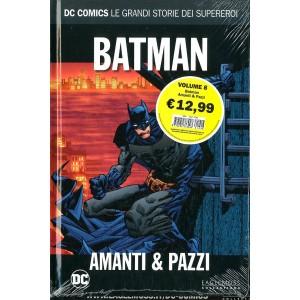 Dc Comics Le Grandi Storie... - N° 8 - Batman: Amanti E Pazzi - Rw Lion