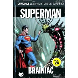 Dc Comics Le Grandi Storie... - N° 26 - Superman: Brainiac - Rw Lion