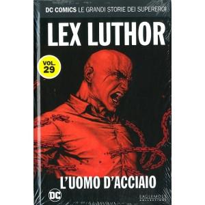 Dc Comics Le Grandi Storie... - N° 29 - Lex Luthor: Uomo D'Acciaio - Rw Lion