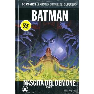 Dc Comics Le Grandi Storie... - N° 32 - Batman: Nascita Del Demone 2 - Rw Lion