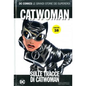 Dc Comics Le Grandi Storie... - N° 38 - Catwoman: Sulle Tracce Di Catwoman - Rw Lion