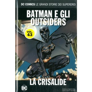 Dc Comics Le Grandi Storie... - N° 43 - Batman E Gli Outsiders: La Crisalide - Rw Lion