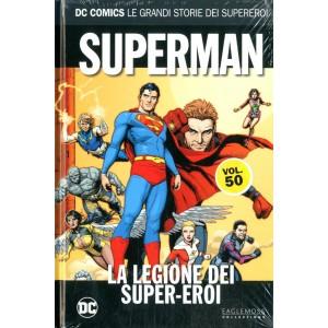Dc Comics Le Grandi Storie... - N° 50 - Superman: La Legione Dei Supereroi - Rw Lion