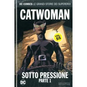 Dc Comics Le Grandi Storie... - N° 55 - Catwoman: Sotto Pressione 1 - Rw Lion