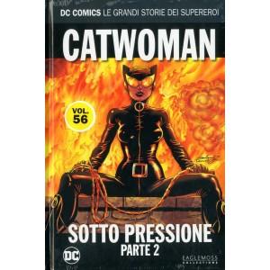 Dc Comics Le Grandi Storie... - N° 56 - Catwoman: Sotto Pressione 2 - Rw Lion