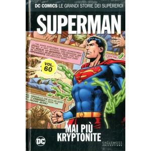 Dc Comics Le Grandi Storie... - N° 60 - Superman: Mai Piu' Kryptonite - Rw Lion