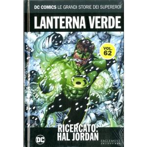 Dc Comics Le Grandi Storie... - N° 62 - Lanterna Verde: Ricercato. Hal Jordan - Rw Lion