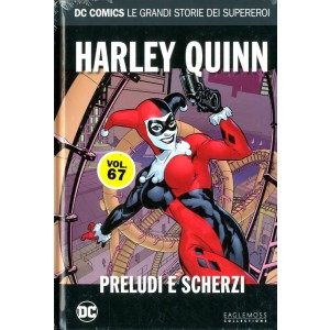 Dc Comics Le Grandi Storie... - N° 67 - Harley Quinn: Preludi E Scherzi - Rw Lion