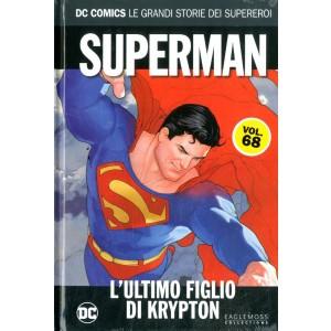 Dc Comics Le Grandi Storie... - N° 68 - Superman: L'Ultimo Figlio Di Krypton - Rw Lion