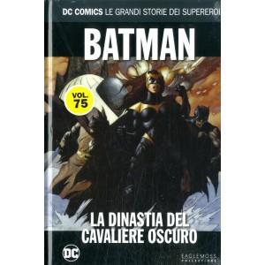 Dc Comics Le Grandi Storie... - N° 75 - Batman: La Dinastia Del Cavaliere Oscuro - Le Grandi Storie Dei Supereroi Rw Lion