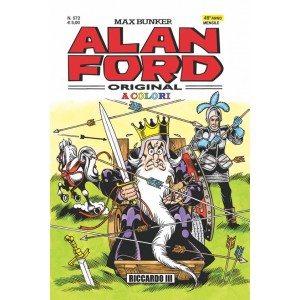 Alan Ford - N° 572 - Riccardo Iii - Alan Ford Original 1000 Volte Meglio Publishing