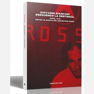 I libri del Corriere della Sera Eseguendo la sentenza (Dietro le quinte del sequestro Aldo Moro)