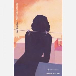 Romanzi Boreali - La grande letteratura del Nord Jan Brokken, Anime Baltiche