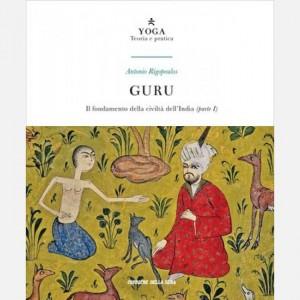 Yoga - Teoria e pratica Guru - Il fondamento della civiltà dell'India (parte I)