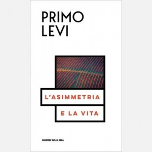 Le opere di Primo Levi L'asimmetria e la vita