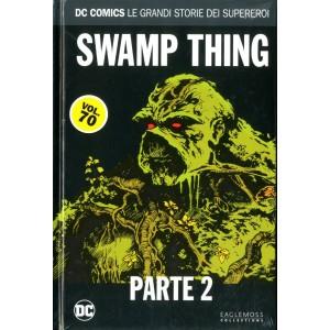 Dc Comics Le Grandi Storie... - N° 70 - Swamp Thing: Parte 2 - Rw Lion