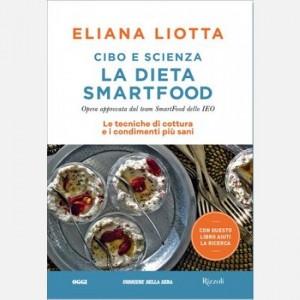 Cibo e scienza - La dieta Smart Food di Eliana Liotta Le tecniche di cottura e i condimenti più sani