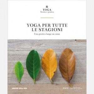 Yoga - Teoria e pratica Yoga per tutte le stagioni