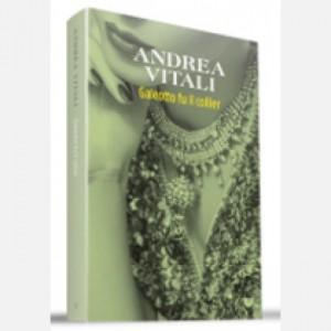 OGGI - I nuovi romanzi di Andrea Vitali Galeotto fu il collier