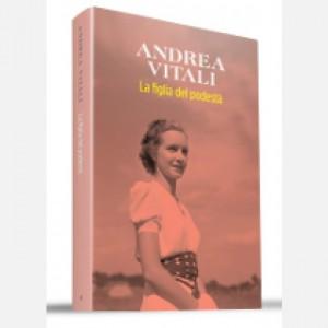 OGGI - I nuovi romanzi di Andrea Vitali La figlia del podestà