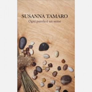 OGGI - I libri di Susanna Tamaro Ogni parola è un seme