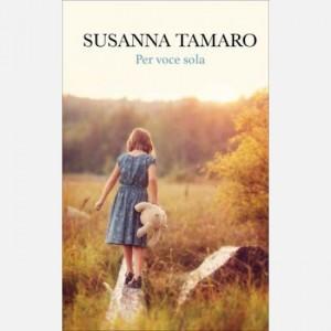 OGGI - I libri di Susanna Tamaro Per voce sola