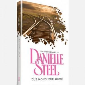 OGGI - I grandi romanzi di Danielle Steel Due mondi due amori