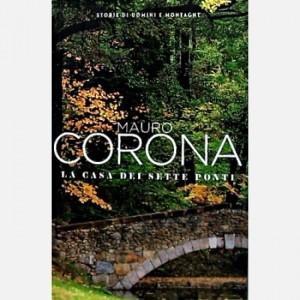 Mauro Corona - Storie di uomini e montagne La casa dei sette ponti