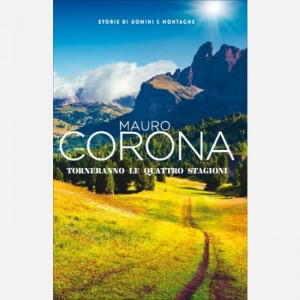 Mauro Corona - Storie di uomini e montagne Torneranno le quattro stagioni