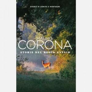 Mauro Corona - Storie di uomini e montagne Storie del bosco antico
