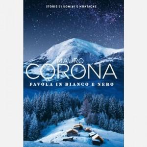 Mauro Corona - Storie di uomini e montagne Favola in bianco e nero