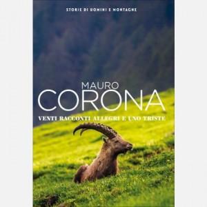 Mauro Corona - Storie di uomini e montagne Venti racconti allegri e uno triste