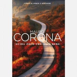 Mauro Corona - Storie di uomini e montagne Guida poco che devi bere