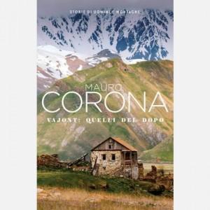 Mauro Corona - Storie di uomini e montagne Vajont: quelli del dopo