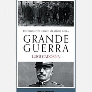 Protagonisti, armi e strategie della Grande Guerra Claudio Rosso, Luigi Cadorna